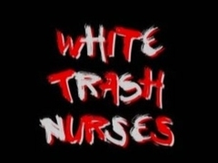 White trash nurses